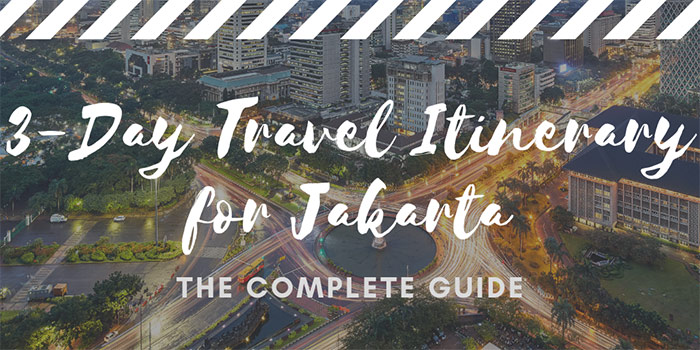 Sample 3- Day Travel Itinerary for Jakarta