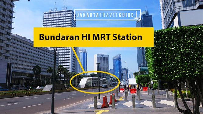 Jakarta MRT Guide and Bundaran HI Station