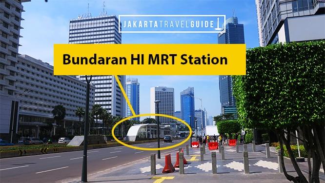 Jakarta MRT Guide and Bundaran HI Station