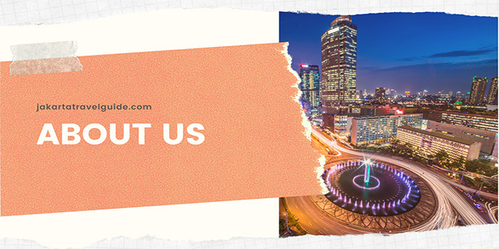 About Us - Jakarta Travel Guide