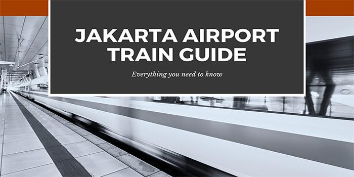 Jakarta Airport Train Guide