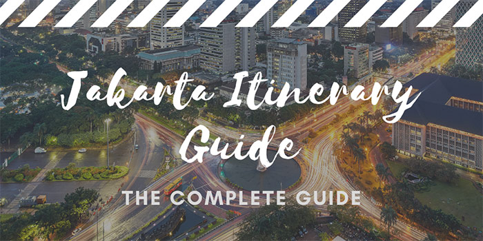 Jakarta Itinerary Guide: Making the Best Itinerary for Jakarta