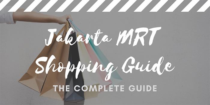 Jakarta MRT Shopping Guide