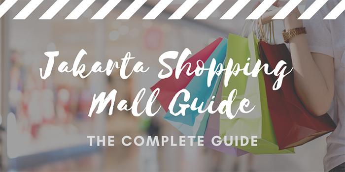 Jakarta Shopping Mall Guide