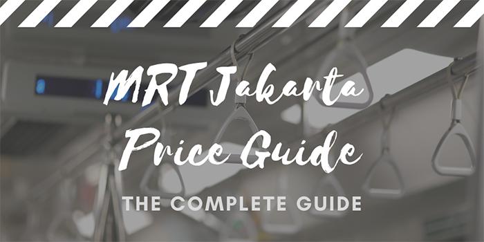 MRT Jakarta Price Guide