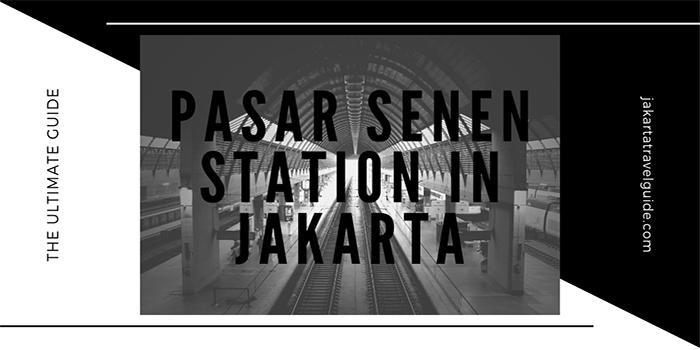 Pasar Senen Station in Jakarta