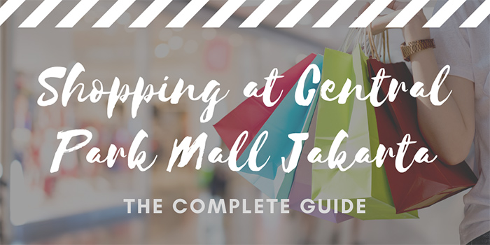 Shopping at Central Park Mall Jakarta