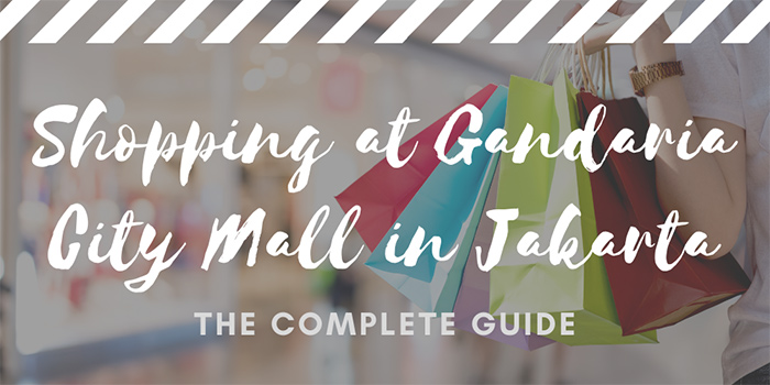 Shopping at Gandaria City Mall in Jakarta