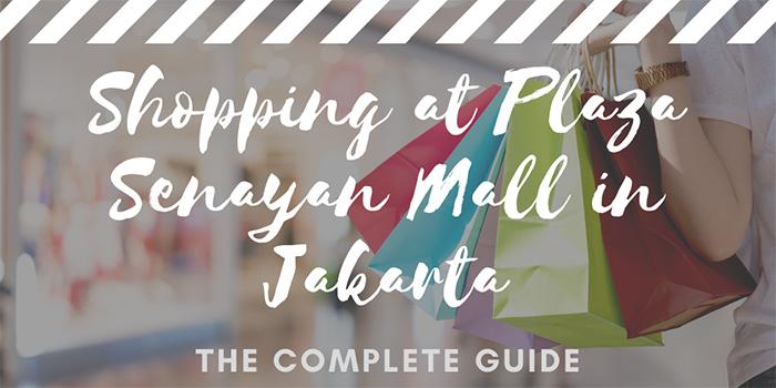 Shopping at Plaza Senayan Mall in Jakarta