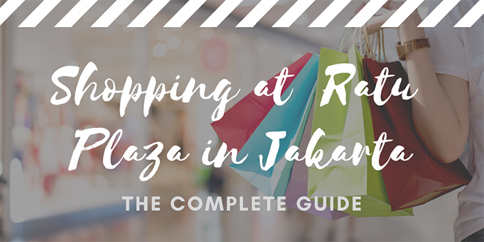 Shopping at Ratu Plaza in Jakarta