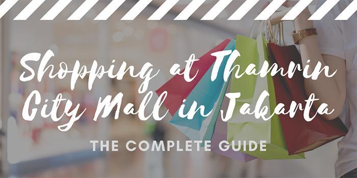 Shopping at Thamrin City Mall in Jakarta