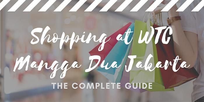 Shopping at WTC Mangga Dua Jakarta