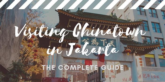 Visiting Chinatown in Jakarta