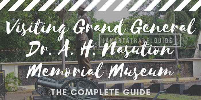 Visiting Grand General Dr. A. H. Nasution Memorial Museum