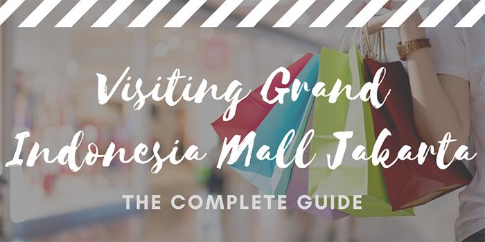Visiting Grand Indonesia Mall, Jakarta