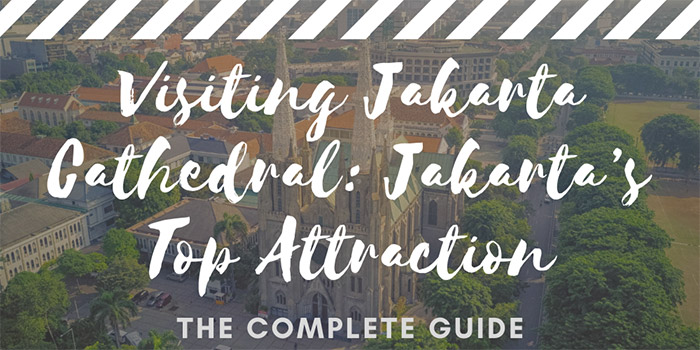 Visiting Jakarta Cathedral: Jakarta's Top Attraction