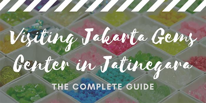 Visiting Jakarta Gems Center (Jatinegara)