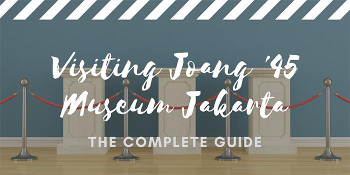 Visiting the Joang '45 Museum Jakarta