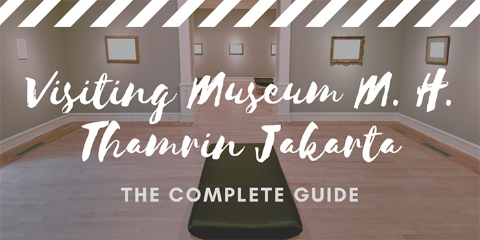 Visiting Museum M. H. Thamrin