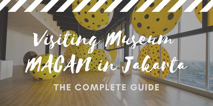 Visiting MACAN Museum in Jakarta