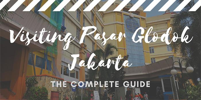 Visiting Pasar Glodok Jakarta
