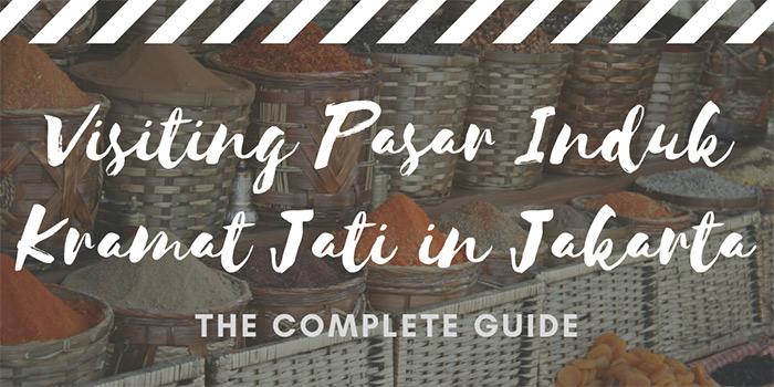 Visiting Pasar Induk Kramat Jati in Jakarta