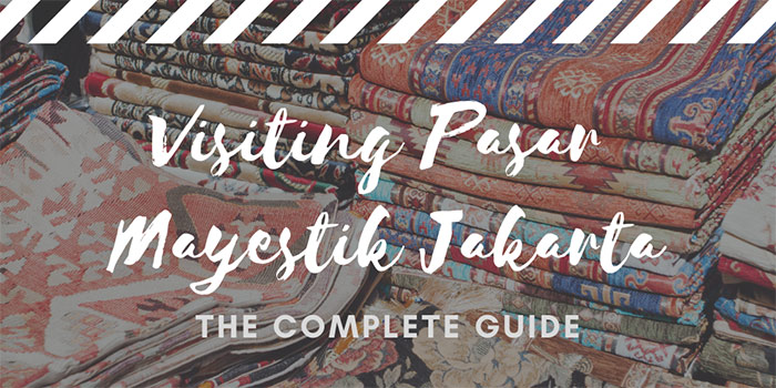 Visiting Pasar Mayestik Jakarta