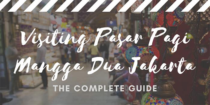 Visiting Pasar Pagi Mangga Dua Jakarta