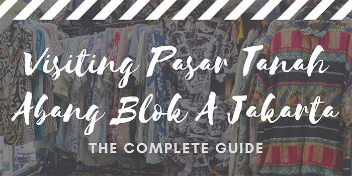 Visiting Pasar Tanah Abang Blok A Jakarta