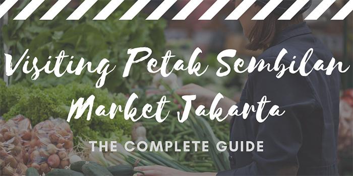 Visiting Petak Sembilan Market Jakarta
