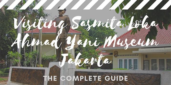 Visiting Sasmita Loka Ahmad Yani Museum Jakarta