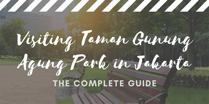 Visiting Taman Gunung Agung (Park) in Jakarta