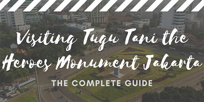 Visiting Tugu Tani (the Heroes Monument)