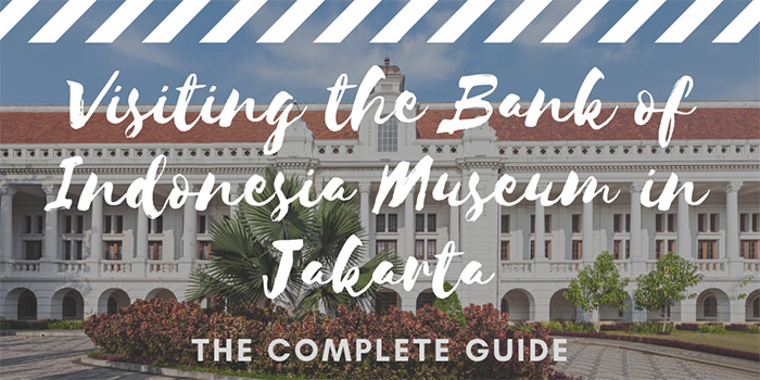 Visiting the Bank of Indonesia Museum in Jakarta