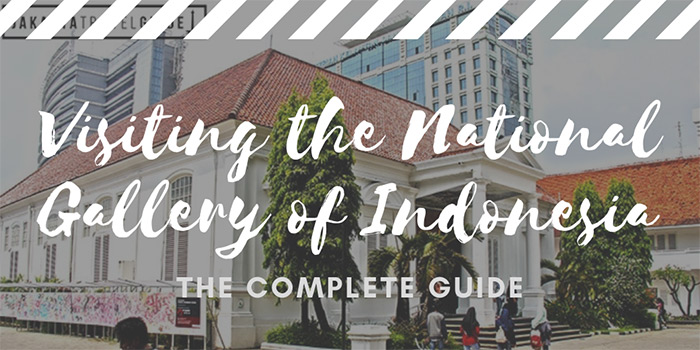 Visiting the National Gallery of Indonesia (Galeri Nasional Indonesia)