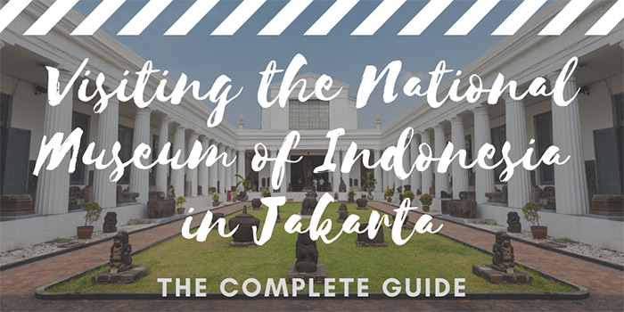 Visiting the National Museum of Indonesia in Jakarta