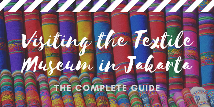 Visiting the Textile Museum (Museum Tekstil) in Jakarta